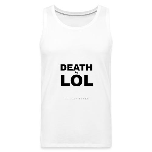 DEATH BY LOL - Men's Premium Tank Top