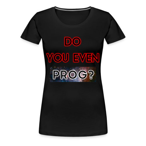 Prog Snob - DYEP? - Shirt for women - Women's Premium T-Shirt