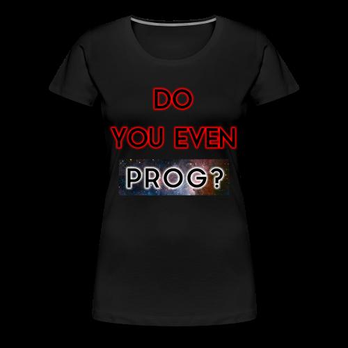 Prog Snob - DYEP? - Shirt for women - Women's Premium T-Shirt