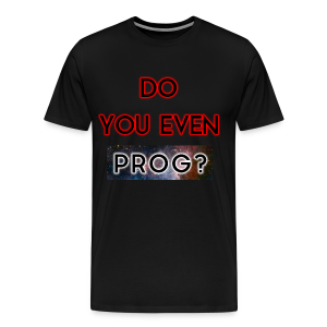 Prog Snob - DYEP? - Shirt for men - Men's Premium T-Shirt