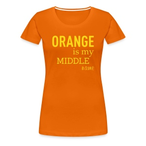 Orange is my middle name T-shirts - Vrouwen Premium T-shirt