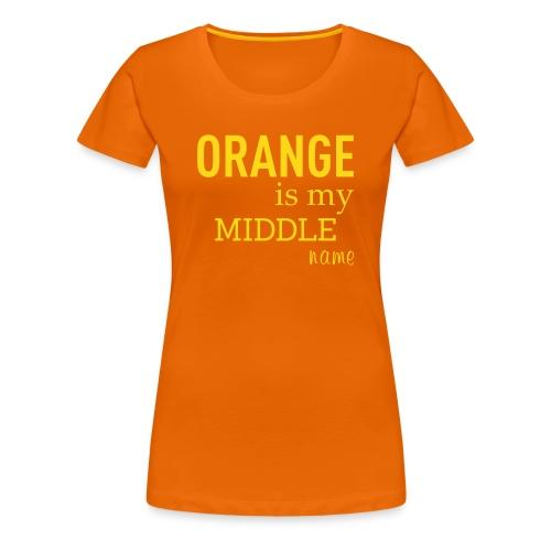 Oranje vrouwenshirt Oranje is my middle name - Vrouwen Premium T-shirt