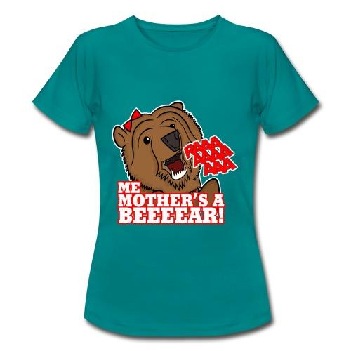 ME MOTHER'S A BEAR! - Womens - Women's T-Shirt