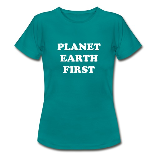 T-Shirt PLANET EARTH FIRST - Frauen T-Shirt