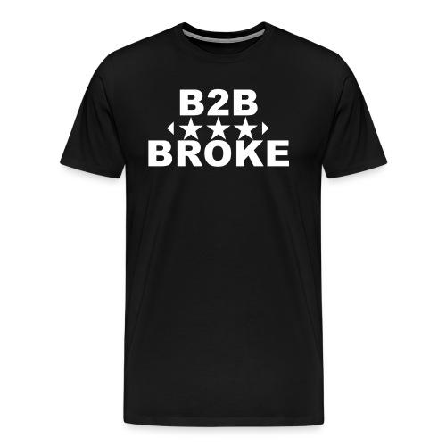 B2B Broke - Pullover - Männer Premium T-Shirt