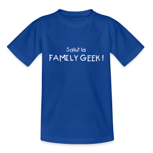 Salut la Family Geek - T-shirt Enfant