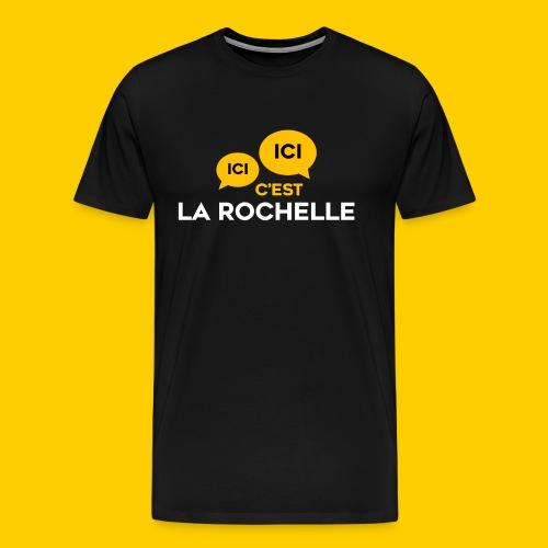 T-SHIRT HOMME Ici, Ici, c'est La Rochelle - T-shirt Premium Homme