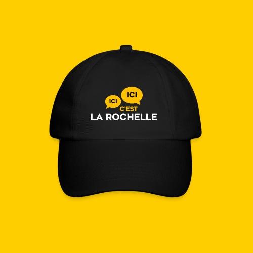 CASQUETTE Ici, ici, c'est La Rochelle - Casquette classique