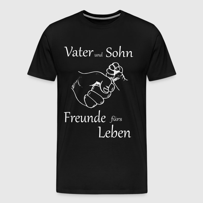 vater und sohn freunde f rs leben t shirt spreadshirt. Black Bedroom Furniture Sets. Home Design Ideas