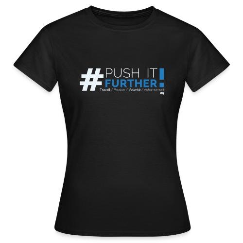 PushiItFurther F - T-shirt Femme