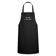 Aprons ~ Cooking Apron ~ My food is the shit!
