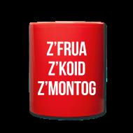 Tassen & Zubehör ~ Tasse einfarbig ~ z'frua z'koid z'Montog