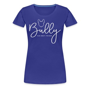Modern Bully - Frauen Premium T-Shirt