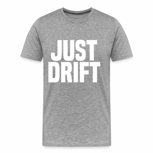 Just Drift - Men's Premium T-Shirt