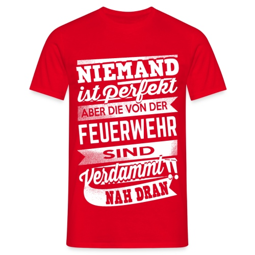 Niemand ist perfekt - Feuerwehr Shirt Herren - Männer T-Shirt