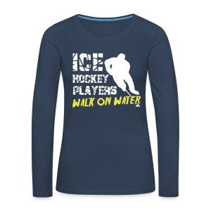 Ice Hockey Players Walk on Water Women's Long Sleeve T-Shirt - Women's Premium Longsleeve Shirt