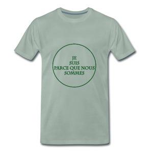 je suis nous sommes - T-shirt Premium Homme