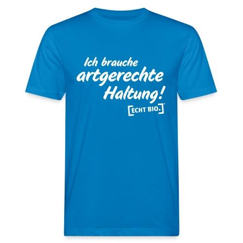 Ich brauche artgerechte Haltung - Männer Bio-T-Shirt