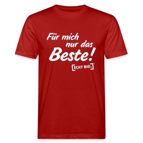 Für mich nur das Beste - Männer Bio-T-Shirt
