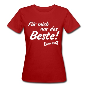 Für mich nur das Beste - Frauen Bio-T-Shirt