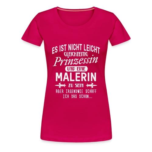PRINZESSIN UND MALERIN - Frauen Premium T-Shirt