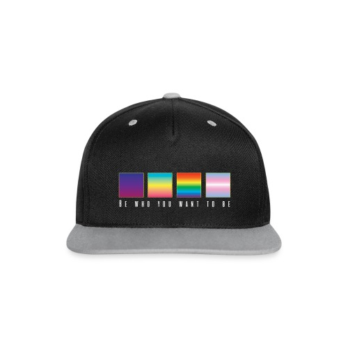 Be who you want to be ~ LGBT+ - Casquette Snapback contrastée