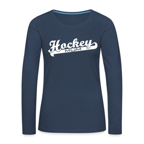 Hockey Mum Long Sleeve T-Shirt - Women's Premium Longsleeve Shirt
