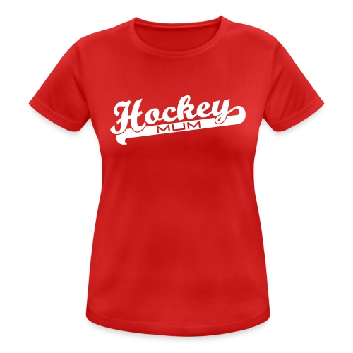 Hockey Mum Breathable T-Shirt - Women's Breathable T-Shirt