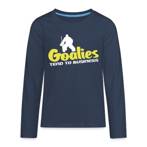 Hockey Goalies Tend To Business Teenager's Long Sleeve T-Shirt - Teenagers' Premium Longsleeve Shirt