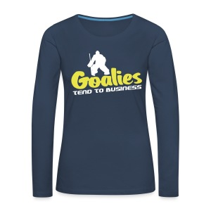 Hockey Goalies Tend To Business Women's Long Sleeve T-Shirt - Women's Premium Longsleeve Shirt