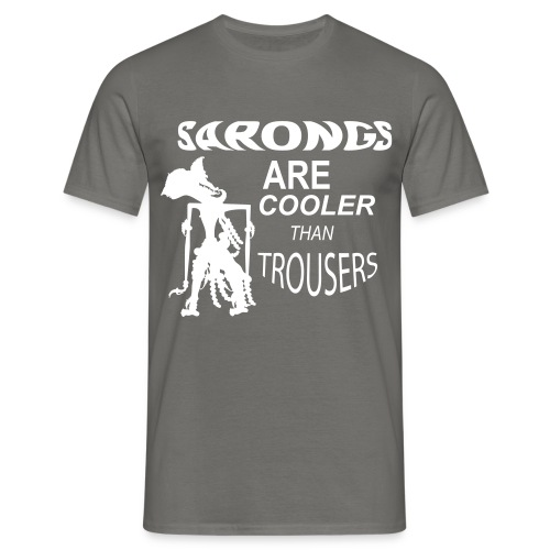 Sarongs are cooler - Mannen T-shirt