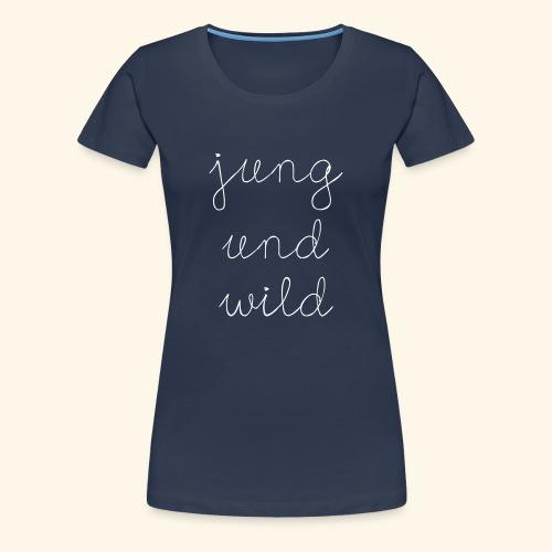 jung und wild navy - Frauen Premium T-Shirt