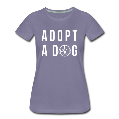 ADOPT A DOG Damen T-Shirt - Frauen Premium T-Shirt