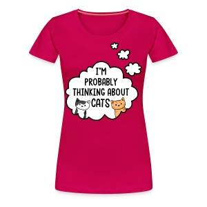 I'm Probably Thinking About Cats - Women's Tee - Women's Premium T-Shirt