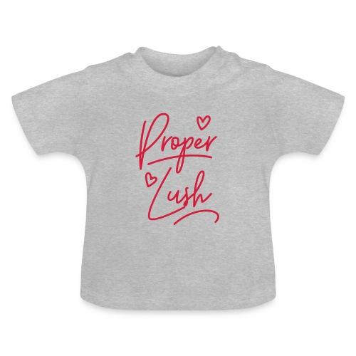 Proper Lush Baby T-Shirt - Baby T-Shirt
