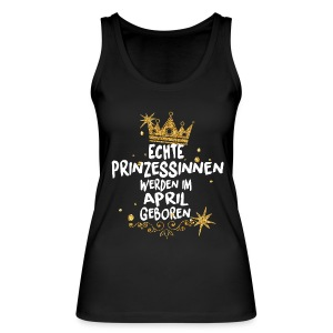 REAL PRINCESSES ARE BORN IN APRIL! Tops - Women's Organic Tank Top
