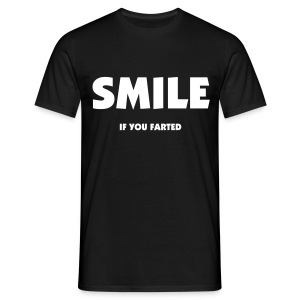 SMILE- if you farted - Men's T-Shirt