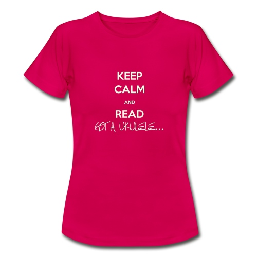 Ladies Keep Calm Got A Ukulele shirt - Women's T-Shirt