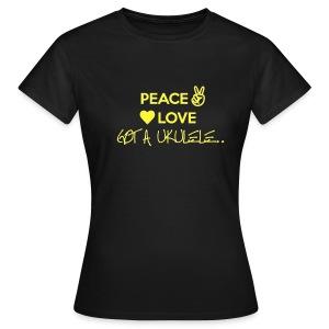 Ladies Peace Love Got A Ukulele shirt - Women's T-Shirt