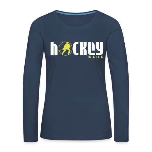 Hockey is Life Women's Long Sleeve T-Shirt - Women's Premium Longsleeve Shirt