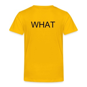 What - T-shirt Premium Enfant