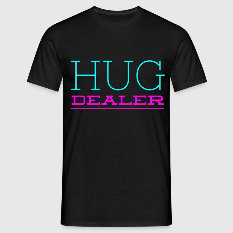 Funny Hug Dealer, Drug Dealer Joke Saying T-Shirts - Men's T-Shirt