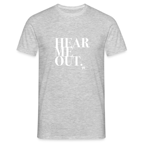 Hear Me Out Slogan T-shirt - Men's T-Shirt