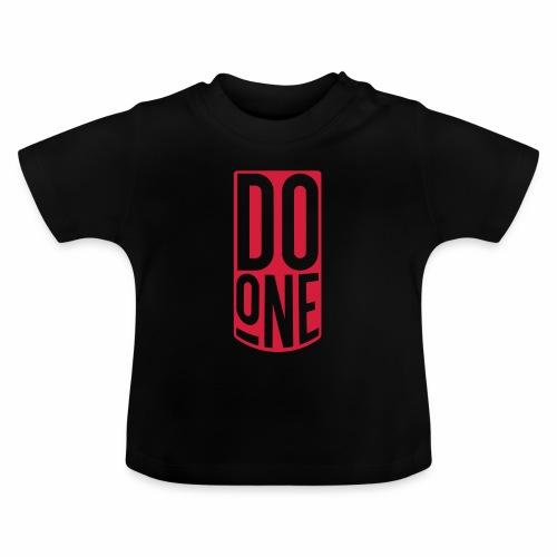 Do One Baby T-Shirt - Baby T-Shirt
