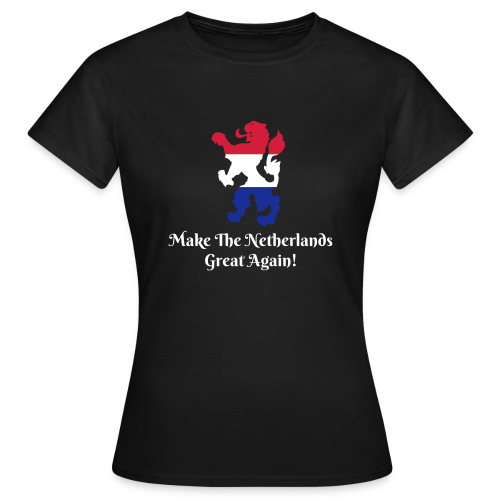 Make The Netherlands Great again! (dams) - Vrouwen T-shirt