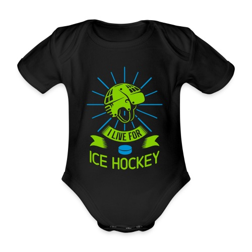 I Live For Ice Hockey Baby One Piece - Organic Short-sleeved Baby Bodysuit