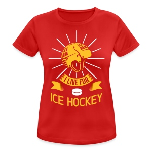 I Live For Ice Hockey Woman's Breathable T-Shirt - Women's Breathable T-Shirt