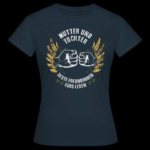 Mutter und Tochter Freundinnen - Frauen T-Shirt