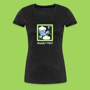 Where first - Frauen Premium T-Shirt