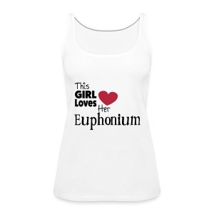 This Girl Loves Her Euphonium - Women's Premium Tank Top